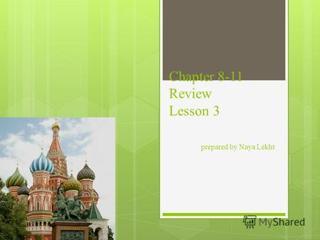 Chapter 8-11 Review Lesson 3 prepared by Naya Lekht Vocab Grammar Lexicon.