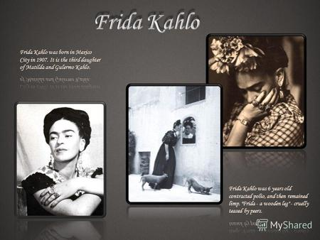 FRIDA KHALO.   But at age 18 was a tragedy. Crash occurred rainy evening September 17, 1925. The car in which Frida was riding with his school friend, collided with a.