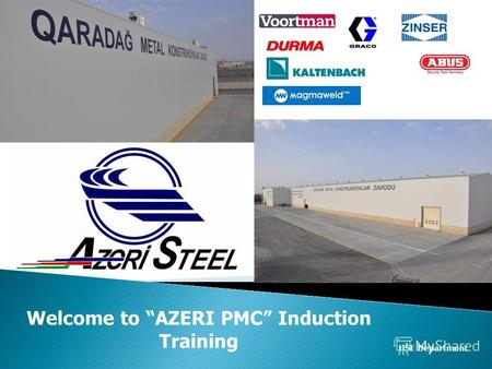 Welcome to AZERI PMC Induction Training HSE Department.