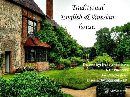 Traditional English Russian House Execute By Irene Abdullaeva Kate Pozdeeva Tais Pokrovskaya Directed
