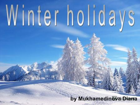By Mukhamedinova Diana. Winter holidays 1 Introduction 2 Main Body 2.1 Christmas In England In USA In Russia 2.2 New Year In England In USA In Russia.