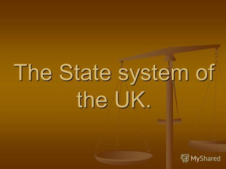 The State system of the UK.. The Houses of Parliament and Big Ben. The House of Commons. The party system. The House of Lords. The monarchy. Local government.