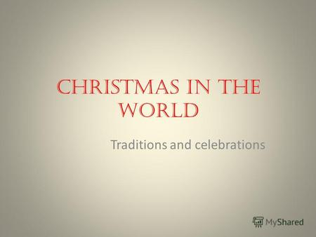 Christmas in the World Traditions and celebrations.
