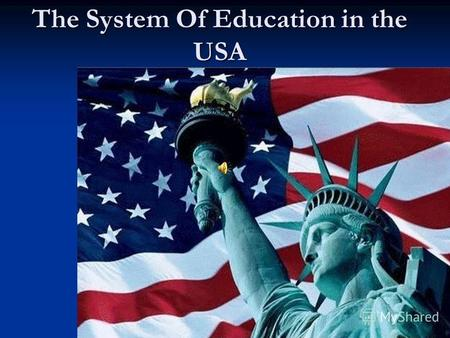 The System Of Education in the USA. This project is done by: Eliseeva Anastasia Eliseeva Anastasia Krivosheeva Marina Krivosheeva Marina Chasovskih Anastasia.