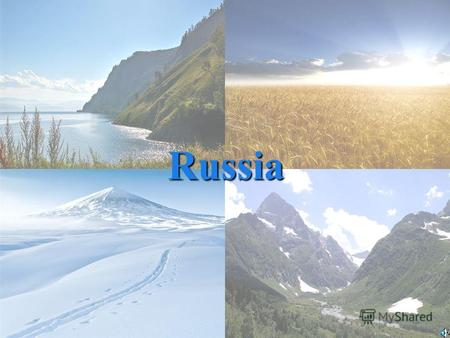 Russia Main Facts Official name : Russian Federation Area : 17.1 million square kilometres Population : 140 million people Number of neighbours : 16 countries.