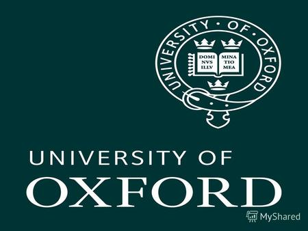 The University of Oxford is the most famous and prestigious in Britain. Oxford University has no precise date of foundation, but evolved during the 11th.