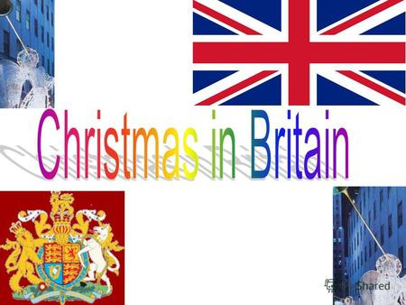 Christmas Day, December 25,is probably the most popular holiday in Great Britain. It is a family holiday. Traditionally all relatives and friends give.