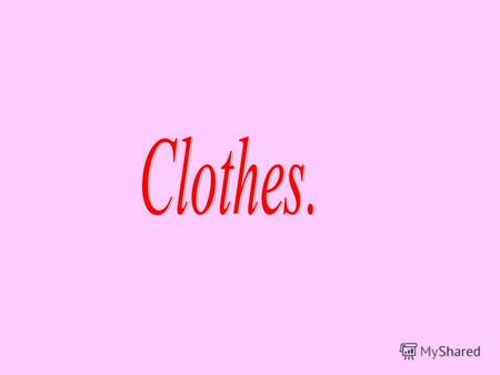 Take a look at the clothes you are wearing. Are they made from natural fabrics such as the cotton, linen or silk, or from synthetic fabrics, like nylon.