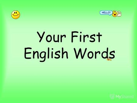 Your First English Words A HOUSE A LION.. A SQUIRREL.