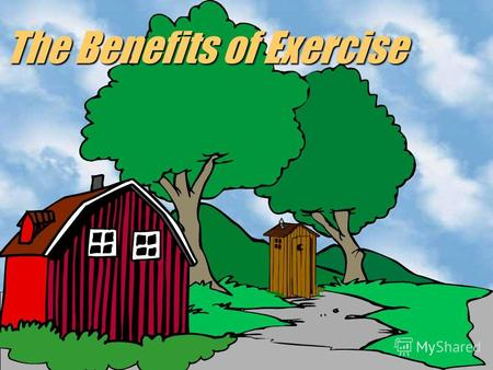 The Benefits of Exercise I.Nervous System (consists of the brain and all nerves throughout the body) Tunes it for more skillful body movementTunes it.