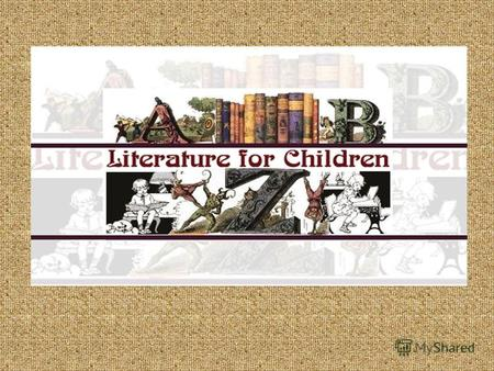 Books written especially for children are called childrens literature. Children's literature includes stories, fairy tales, fables, poems, and novels.
