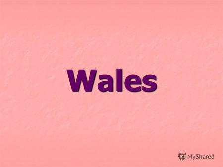 Wales Wales forming part of the United Kingdom of Great Britain and Northern Ireland. Located to the West of England on the island United Kingdom.