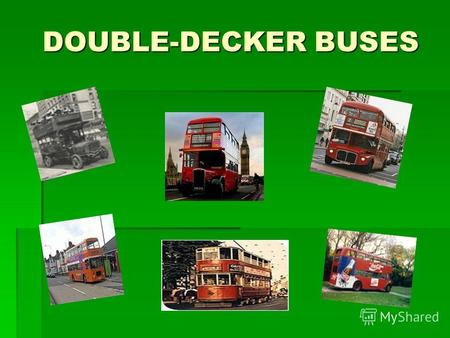 DOUBLE-DECKER BUSES DOUBLE-DECKER BUSES. double-decker noun also double-decker bus a bus with two levels, the typical British bus. Longman Dictionary.