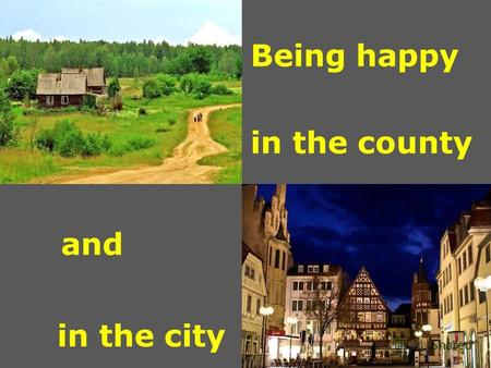 Being happy in the city in the county and. ['t ɔ :ment] [pəul] [sku:l] ['dra:mə] ['məu ʃ (ə)n] [mju:'zi:əm] ['jeləu] ['waiə]