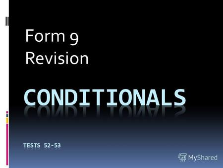 Form 9 Revision. 1) What ___ you do if you won lots of money? a) WILL b) WONT c) WOULD e) WOULDNT.