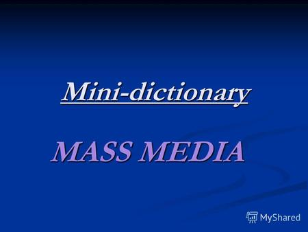 Mini-dictionary MASS MEDIA. ADVERT – is programm about anything that attract people. Александр Рыбак Концерт с его песнями: 18:00 Четверг.