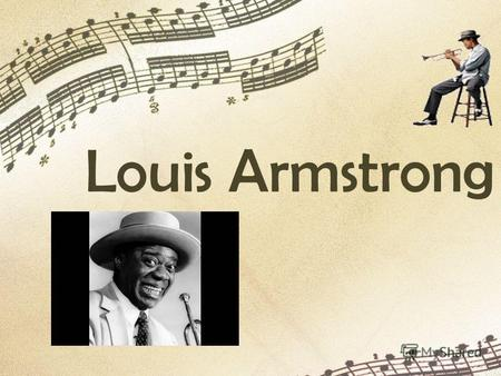 Louis Armstrong. Popularly known as Satchmo, a shortened version of Satchel Mouth, Louis Armstrong was one of the greatest jazz musicians of the 20th.