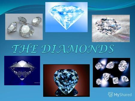 Diamond History Identification Formation Where and how to extract diamonds? The well-known diamonds.