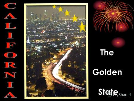 The Golden State. Total Area: 163,696 sq mi Population 36,756,666 Ranked 1st in the US.