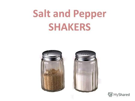Salt and Pepper SHAKERS. Each mistress has a salt and a peppershakers on her kitchen. Like such simple kitchen accessories, so much they are already created,