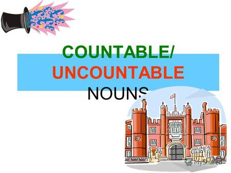 COUNTABLE/ UNCOUNTABLE NOUNS. ENGLISH Countable/uncountable nouns.