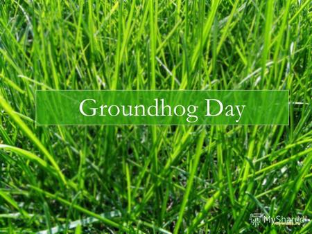 Groundhog Day. Groundhog Day is a holiday celebrated in United States and Canada on February 2.