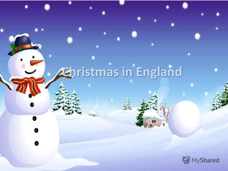 Christmas in England. Christmas Christmas is the famous festival in world. Christmas celebrates in the 25 th of December.
