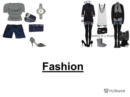 Fashion Style Fashion is a general term for a popular style or practice, especially in clothing, footwear, accessories, makeup, or furniture. Fashion