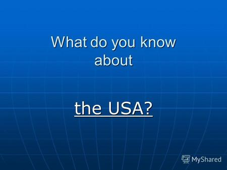 What do you know about the USA?. 1. Who discovered America? A) Christopher Columbus A) Christopher Columbus B) George Washington B) George Washington.