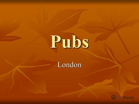 Pubs London. It's a public house, informally known as a pub and sometimes referred to as the local, is a licensed drinking establishment which is part.