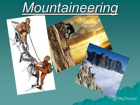 Mountaineering. Mountaineering or mountain climbing is the sport, hobby or profession of hiking, skiing, and climbing mountains. While mountaineering.