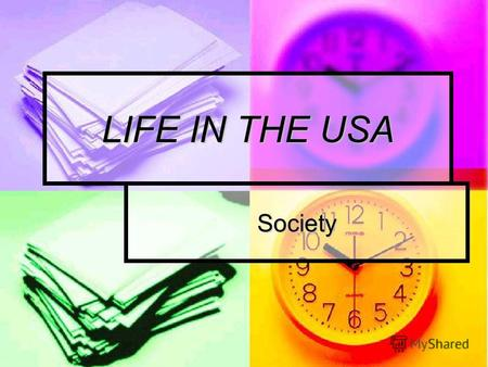 LIFE IN THE USA Society. Introduction. People may move up or down the social ladder within their lifetime or from one generation to the next. People may.