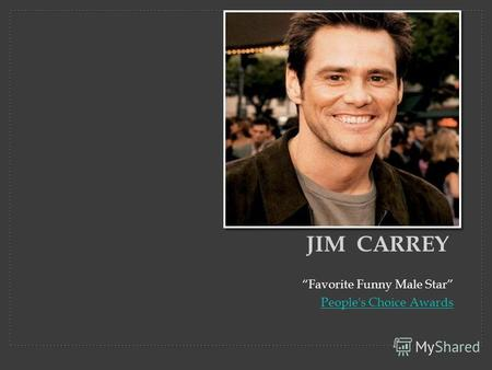 Favorite Funny Male Star People's Choice Awards JIM CARREY.
