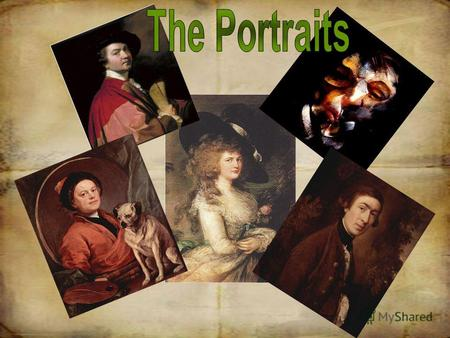 The portrait of this epoch famous for its realism, brightness and expressiveness.