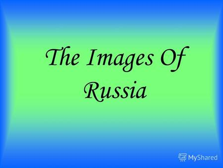 The Images Of Russia.