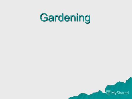 Gardening Most English people live in houses with gardens. The gardens are often very beautiful because the English are very keen on gardening. An English.