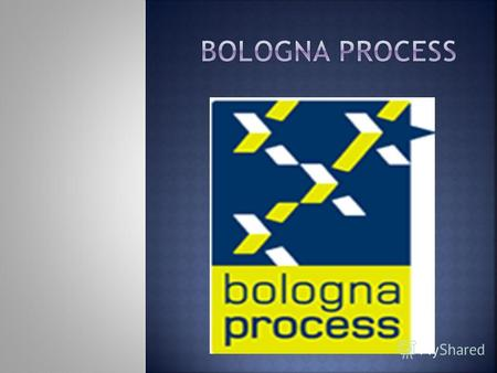 The purpose of the Bologna Process (or Bologna Accords) is to create the European Higher Education Area by making academic degree standards and quality.