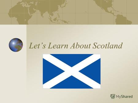 Lets Learn About Scotland. Where is Scotland? Map of Scotland.