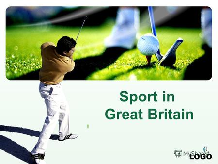 LOGO Sport in Great Britain Contents A little about Great Britain Professional football is a big business 1 2 3 Cricket and others kinds of sports.