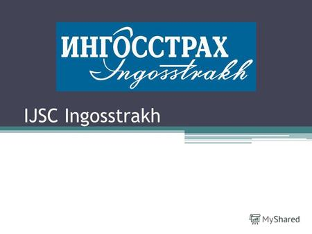 IJSC Ingosstrakh. Description Open Joint Stock Insurance Company (IJSC) Ingosstrakh has operated in the international and domestic markets since 1947.