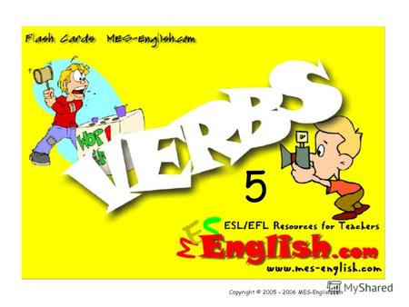 5 Copyright © 2005 – 2006 MES-English.com. Wash Ask.
