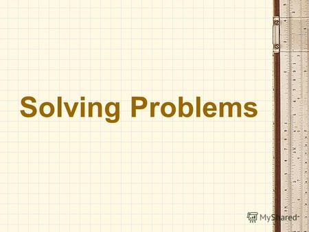 Solving Problems. In Company, Intermediate Problem Solving There is a Japanese expression: None of us is as smart as all of us. Following this idea,