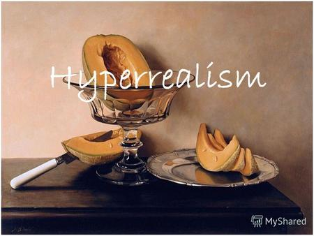 Hyperrealism. Hyperrealism is a genre of painting and sculpture resembling a high-resolution photograph. Hyperrealism is a fully fledged school of art.