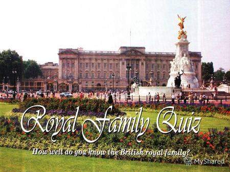 What is the family name of the present royal family? a) Smith b) Tudor c) Stuart d) Windsor.