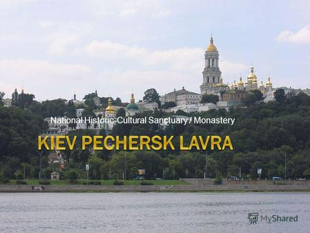 National Historic-Cultural Sanctuary / Monastery.