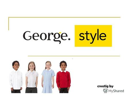 Creatig by the early days George was launched in 1990 when George Davies spotted a niche opportunity that no one else could see; for quality, value clothing.