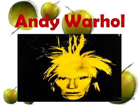 Andy Warhol. Andy Warhol was a U.S. artist famous for his paintings of Campbell Soup cans and portraits of celebrities. Warhol himself became a celebrity,