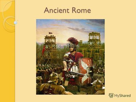 Ancient Rome Introduction Ancient Rome was a civilization that grew out of a small agricultural community founded on the Italian Peninsula as early as.