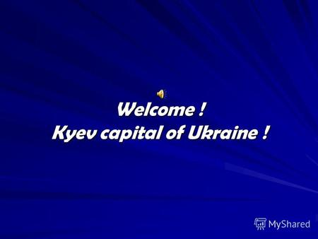 Welcome ! Kyev capital of Ukraine !. According to the chronicles Kyiv's first citadel was built in the period from the sixth to eighth centuries.