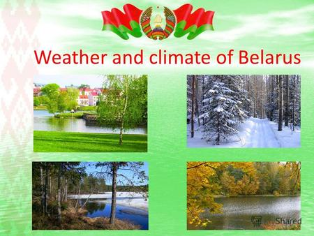 Weather and climate of Belarus. What is the climate of the weather? Weather - is the state of the atmosphere in this location at a certain time or for.